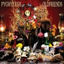 PYGMY LUSH - Old Friends LP