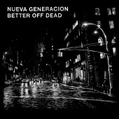 NUEVA GENERACION / BETTER OFF DEAD