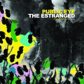 THE ESTRANGED / PUBLIC EYE