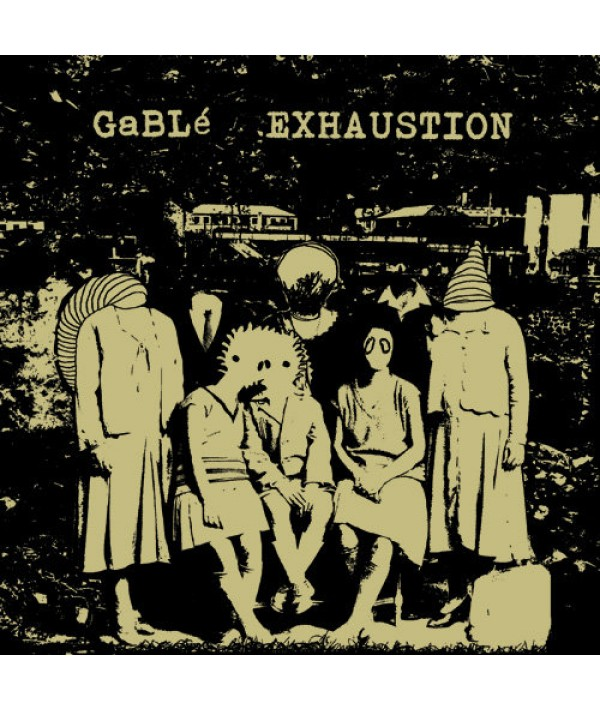 EXHAUSTION / GABLE