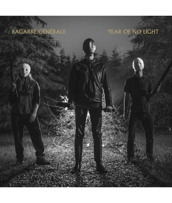 YEAR OF NO LIGHT / BAGARRE GENERALE